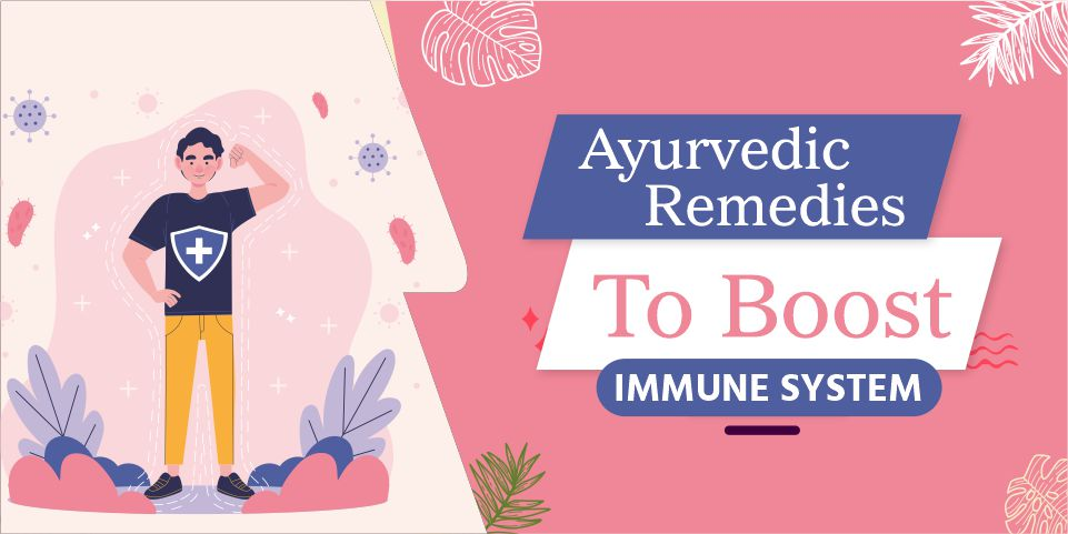 Ayurvedic Remedies to boost immune system