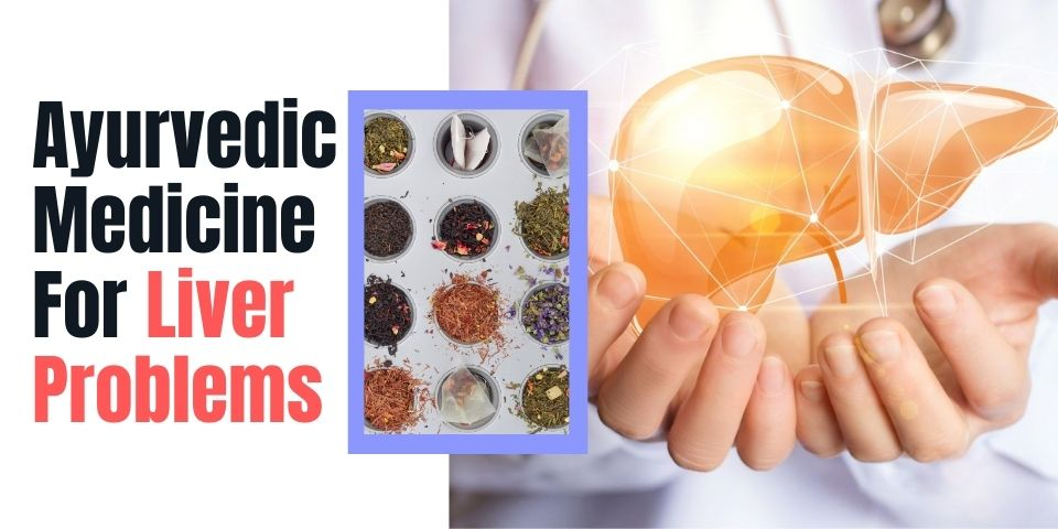 Ayurvedic Medicine for Liver Problems