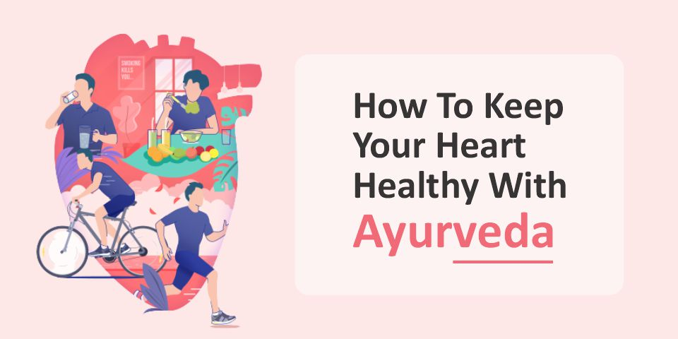 keep your heart healthy with Ayurveda